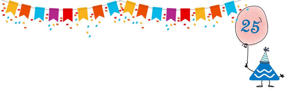 Wir feiern 25jähriges Firmenjubiläum!